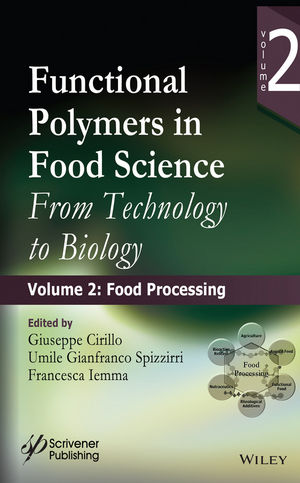 Functional Polymers in Food Science: From Technology to Biology, Volume 2: Food Processing