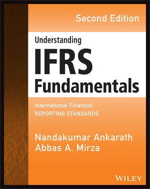 Understanding IFRS Fundamentals: International Financial Reporting Standards, 2nd Edition