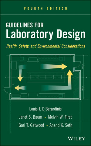 Guidelines for Laboratory Design: Health, Safety, and Environmental Considerations, 4th Edition (1118633881) cover image