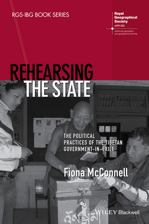 Rehearsing the State: The Political Practices of the Tibetan Government-in-Exile (1118661281) cover image