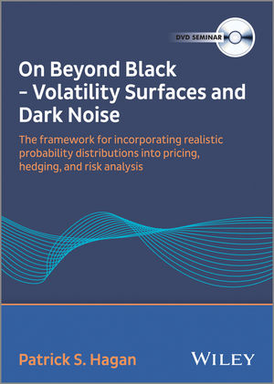 Patrick S. Hagan - On Beyond Black: Volatility Surfaces and Dark Noise Video (1118716981) cover image