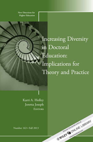 Increasing Diversity in Doctoral Education: Implications for Theory and Practice: New Directions for Higher Education, Number 163