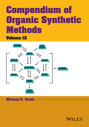 Compendium of Organic Synthetic Methods, Volume 13