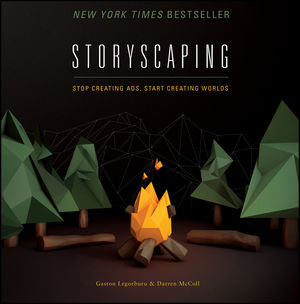 Storyscaping: Stop Creating Ads, Start Creating Worlds (1118823281) cover image