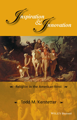 Inspiration and Innovation: Religion in the American West (1118848381) cover image