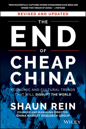 The End of Cheap China, Revised and Updated: Economic and Cultural Trends That Will Disrupt the World (1118926781) cover image