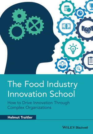 The Food Industry Innovation School: How to Drive Innovation through Complex Organizations