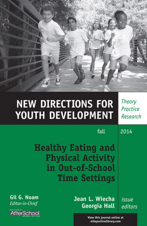 Healthy Eating and Physical Activity in Out-of-School Time Settings: New Directions for Youth Development, Number 143