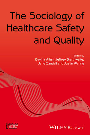 The Sociology of Healthcare Safety and Quality (1119276381) cover image