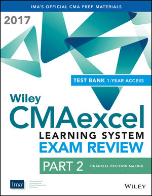Wiley CMAexcel Learning System Exam Review 2017: Part 2, Financial Decision Making (1-year access) (1119305381) cover image