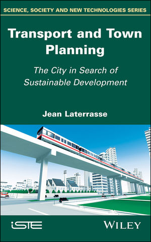 Transport and Town Planning: The City in Search of Sustainable Development