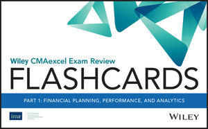 Wiley CMAexcel Exam Review 2020 Flashcards: Part 1, Financial Reporting, Planning, Performance, and Analytics