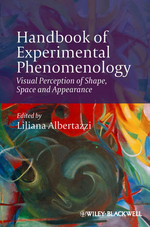 Handbook of Experimental Phenomenology: Visual Perception of Shape, Space and Appearance (1119954681) cover image
