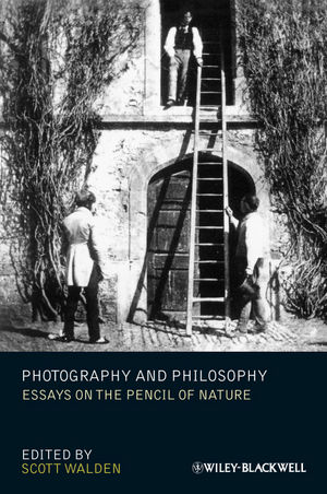Photography and Philosophy: Essays on the Pencil of Nature (1444335081) cover image