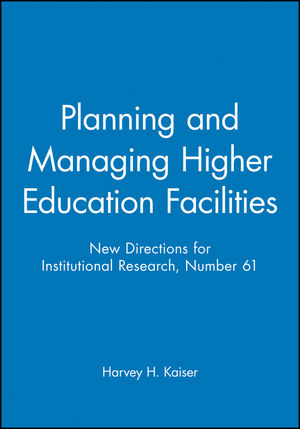 Planning and Managing <span class='search-highlight'>Higher</span> <span class='search-highlight'>Education</span> Facilities: New Directions for Institutional Research, Number 61