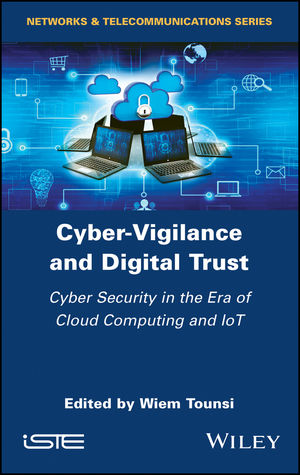 Cyber-Vigilance and Digital Trust: Cyber Security in the Era of Cloud Computing and IoT