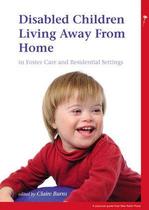 Disabled Children Living Away from Home in Foster Care and Residential Settings
