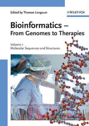 Bioinformatics - From Genomes to Therapies: Volume 1: The Building Blocks: Molecular Sequences and Structures; Volume 2: Getting at the Inner Workings: Molecular Interactions; Volume 3: The Holy Grail: Molecular Function, 3-Volume Set (3527312781) cover image