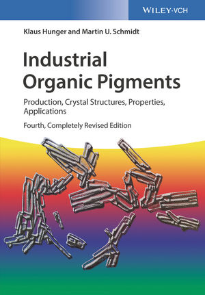 Industrial Organic Pigments: Production, Crystal Structures, Properties, Applications, 4th, Completely Revised Edition