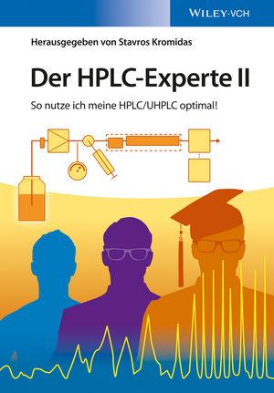 Der HPLC-Experte II: So nutze ich meine HPLC / UHPLC optimal!