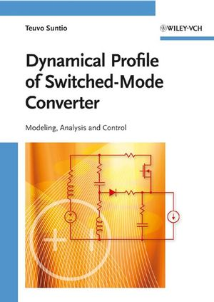Dynamic Profile of Switched-Mode Converter: Modeling, Analysis and Control (3527407081) cover image
