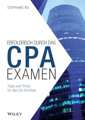 Erfolgreich durch das CPA-Examen - Tipps und Tricks für das US-Zertifikat