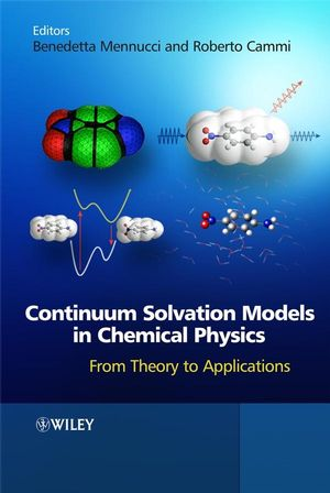 Continuum Solvation Models in Chemical Physics: From Theory to Applications (0470029382) cover image