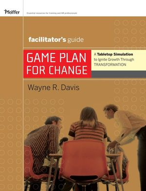 Game Plan for Change: A Tabletop Simulation to Ignite Growth through Transformation Facilitator's Guide Set