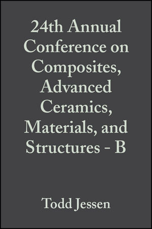 24th Annual Conference on Composites, <span class='search-highlight'>Advanced</span> Ceramics, <span class='search-highlight'>Materials</span>, and Structures - B, Volume 21, Issue 4