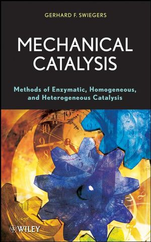 Mechanical Catalysis: Methods of Enzymatic, Homogeneous, and Heterogeneous Catalysis (0470384182) cover image