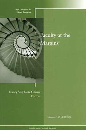 Faculty at the Margins: New Directions for Higher Education, Number 143