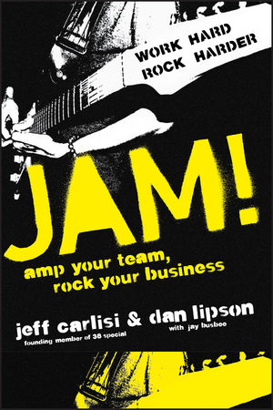 Jam! Amp Your Team, Rock Your Business (0470480882) cover image