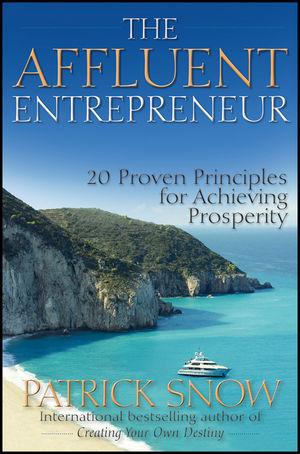The Affluent Entrepreneur 20 Proven Principles For Achieving