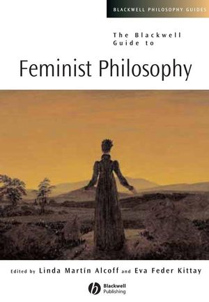 The Blackwell Guide to Feminist Philosophy (0470695382) cover image