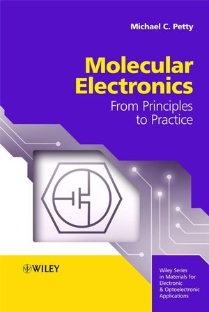 Molecular Electronics: From Principles to Practice (0470723882) cover image