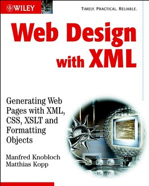Web Design with XML: Generating Web Pages with XML ,CSS, XSLT and Formatting Objects (0470847182) cover image