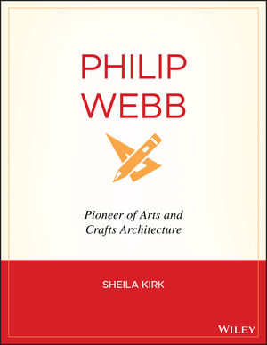 Philip Webb: Pioneer of <span class='search-highlight'>Arts</span> and Crafts <span class='search-highlight'>Architecture</span>