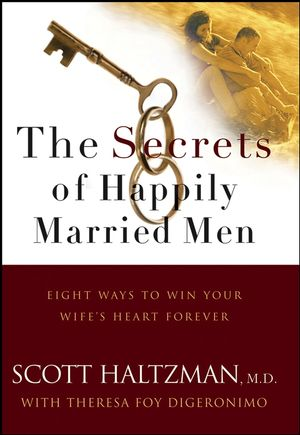 The Secrets of Happily Married Men: Eight Ways to Win Your Wife