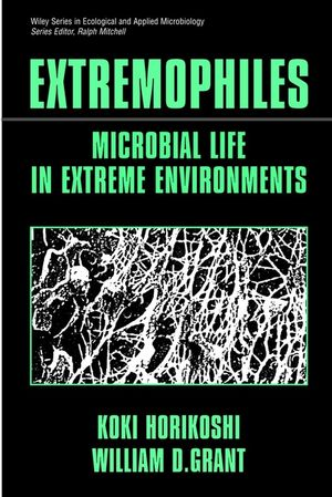 Extremophiles: Microbial Life in Extreme Environments (0471026182) cover image