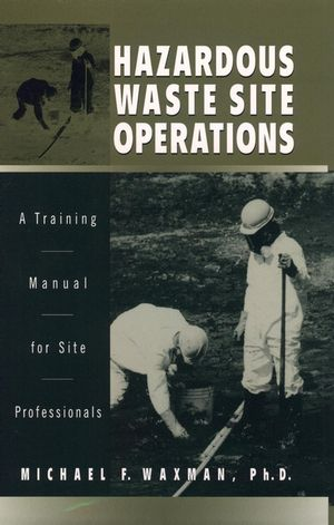 Hazardous Waste Site Operations: A Training Manual for Site Professionals (0471142182) cover image