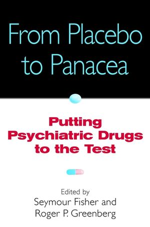 From Placebo to Panacea: Putting Psychiatric Drugs to the Test
