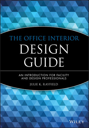 The Office Interior Design Guide An Introduction For Facility And Professionals 0471181382