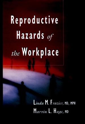 Reproductive Hazards of the Workplace