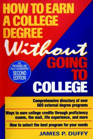 How to Earn a College Degree Without Going to College, 2nd Edition