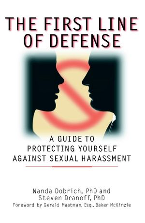 The First Line of Defense: A Guide to Protecting Yourself Against Sexual Harassment