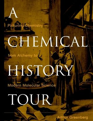 A Chemical History Tour: Picturing Chemistry from Alchemy to Modern Molecular <span class='search-highlight'>Science</span>
