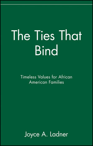 The Ties That Bind: Timeless Values for African American Families