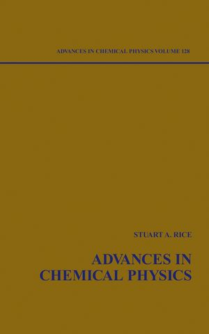 Advances in Chemical Physics, Volume 128