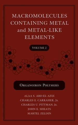 Macromolecules Containing Metal and Metal-Like Elements, Volume 2, Organoiron Polymers (0471450782) cover image