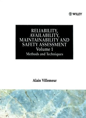 Reliability, Availability, Maintainability and Safety Assessment, Volume 1, Methods and Techniques